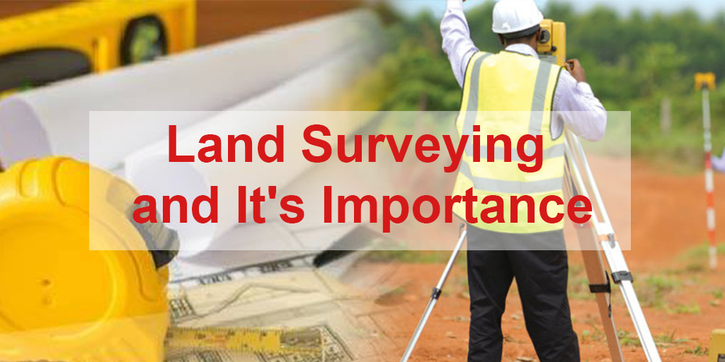 Land-surveying and its importance